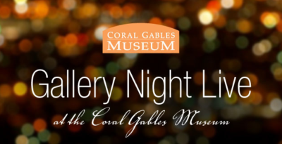 Gallery Night Live with the Coral Gables Museum @ Coral Gables Museum | Coral Gables | Florida | United States