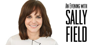 An Evening with Sally Field at the Adrienne Arsht Center @ The Adrienne Arsht Center for the Performing Arts | Miami | Florida | United States