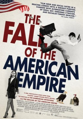 """The Fall of the American Empire"" @ Coral Gables Art Cinema"